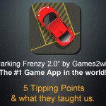 The 5 Tipping Point (metrics) that we learnt from our No.1 iTunes App – Parking Frenzy